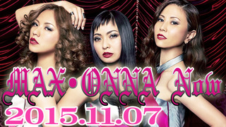 MAX・ONNA Now【2015年11月07日】.jpg
